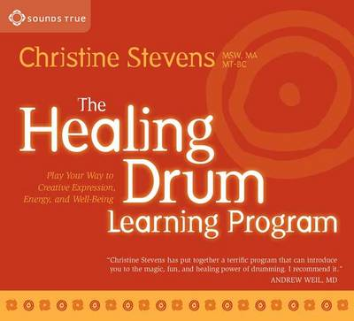 The Healing Drum Learning Program: Play Your Way to Creative Expression, Energy, and Well-Being (CD-Audio)