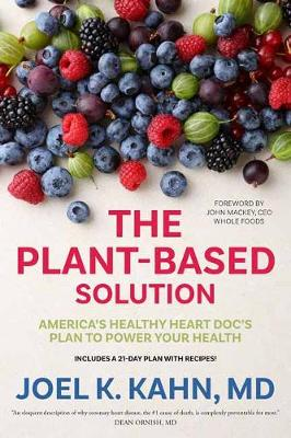 The Plant-Based Solution: America's Healthy Heart Doc's Plan to Power Your Health (Hardback)