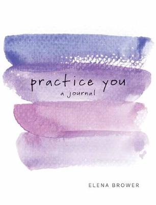 Practice You: A Journal (Paperback)