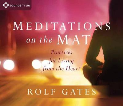 Meditations on the Mat: Practices for Living from the Heart (CD-Audio)