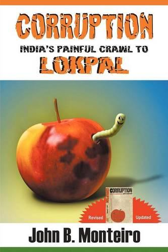 Corruption - India's Painful Crawl to Lokpal (Paperback)
