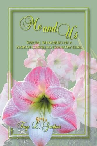 Me and Us: Special Memories of a North Carolina Country Girl (Paperback)