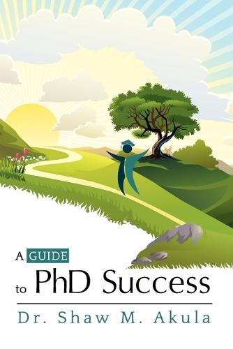 A Guide to PhD Success (Paperback)