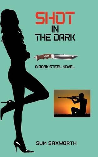 Shot in the Dark: A Dark Steel Novel (Paperback)