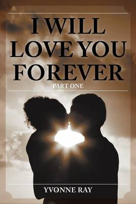 I Will Love You Forever: Part One (Paperback)