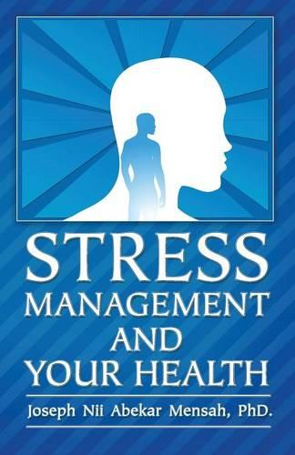 Stress Management and Your Health (Paperback)