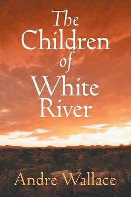 The Children of White River (Paperback)