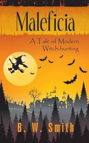 Maleficia: A Tale of Modern Witch-hunting (Paperback)