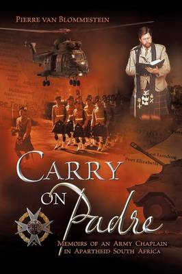 Carry on Padre: Memoirs of an Army Chaplain in Apartheid South Africa (Paperback)