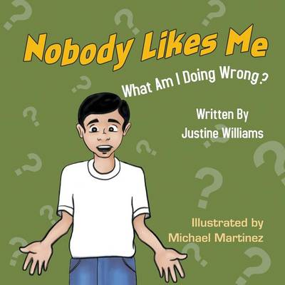 Nobody Likes Me: What Am I Doing Wrong? (Paperback)