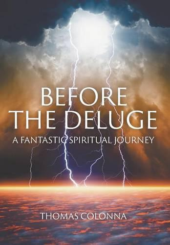 Before the Deluge: A Fantastic Spiritual Journey (Hardback)