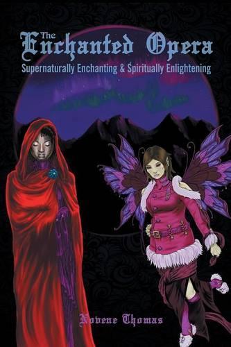 The Enchanted Opera: Supernaturally Enchanting & Spiritually Enlightening (Paperback)