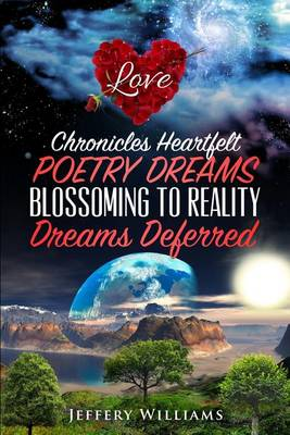 Chronicles Heartfelt Poetry Dreams Blossoming to Reality: Dreams Deferred (Paperback)