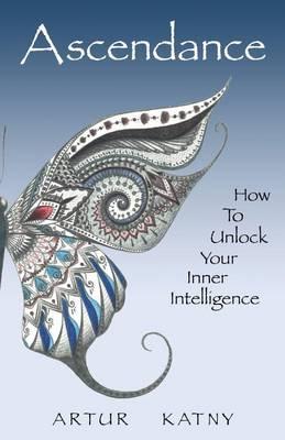 Ascendance: How to Unlock Your Inner Intelligence (Paperback)