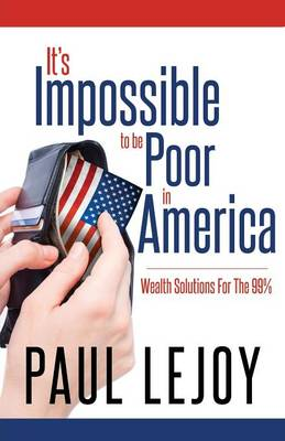 It's Impossible to Be Poor in America (Paperback)