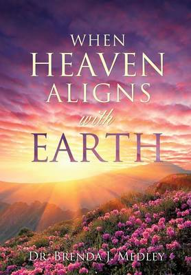 When Heaven Aligns with Earth (Paperback)