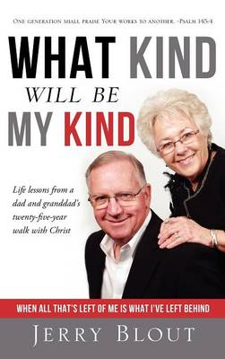 What Kind Will Be My Kind- Hard Cover Edition (Hardback)