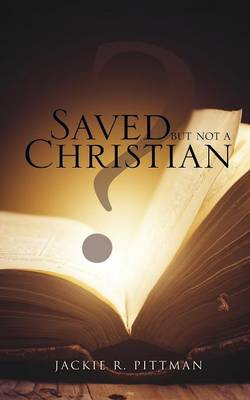 Saved But Not a Christian (Paperback)