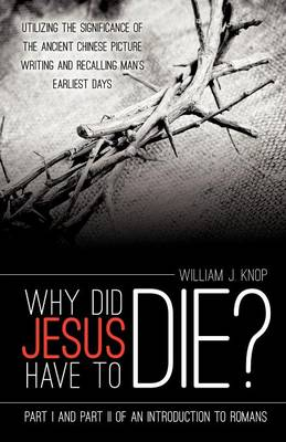 Why Did Jesus Have to Die? (Paperback)