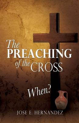 The Preaching of the Cross When? (Paperback)