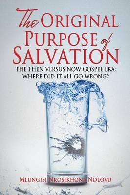 The Original Purpose of Salvation (Paperback)