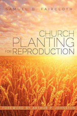 Church Planting for Reproduction (Paperback)