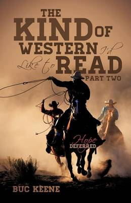 The Kind of Western I'd Like to Read-Hope Deferred-Part Two (Paperback)