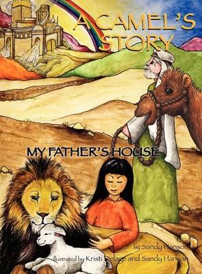 A Camel's Story, My Father's House (Hardback)