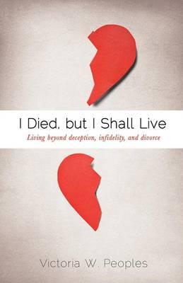 I Died, But I Shall Live (Paperback)