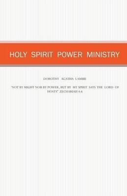 Holy Spirit Power Ministry (Paperback)