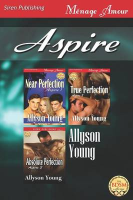 Aspire [Near Perfection: True Perfection: Absolute Perfection] (Siren Publishing Menage Amour) (Paperback)