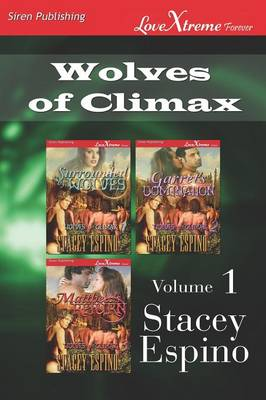 Wolves of Climax, Volume 1 [Surrounded by Wolves: Garret's Domination: Matthew's Return] (Siren Publishing Lovextreme Forever- Serialized) (Paperback)