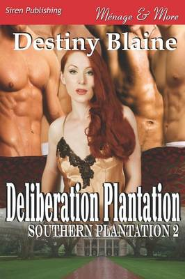 Deliberation Plantation [Southern Plantation 2] (Siren Publishing Menage and More) (Paperback)