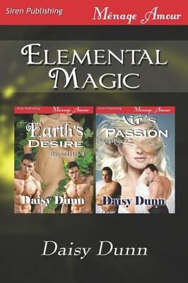 Elemental Magic [Earth's Desire: Air's Passion] (Siren Publishing Menage Amour) (Paperback)