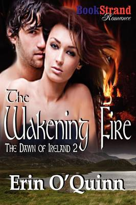 The Wakening Fire [The Dawn of Ireland 2] (Bookstrand Publishing Romance) (Paperback)