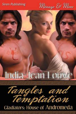 Tangles and Temptation [Gladiators: House of Andromeda 1] (Siren Publishing Menage and More) (Paperback)