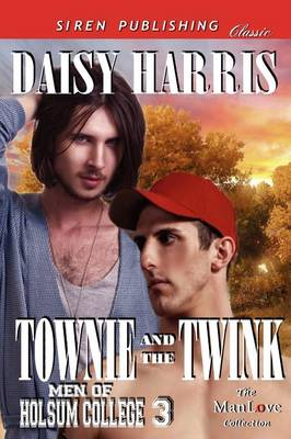 Townie and the Twink [Men of Holsum College 3] (Siren Publishing Classic Manlove) (Paperback)