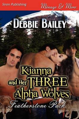 Kianna and Her Three Alpha Wolves [Featherstone Pack 1] (Siren Publishing Menage and More) (Paperback)