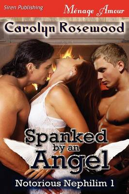 Spanked by an Angel [Notorious Nephilim 1] (Siren Publishing Menage Amour) (Paperback)