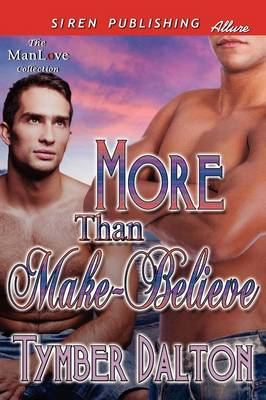 More Than Make-Believe (Siren Publishing Allure Manlove) (Paperback)
