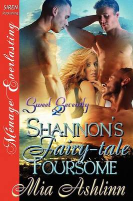 Shannon's Fairy-Tale Foursome [Sweet Serenity 2] (Siren Publishing Menage Everlasting) (Paperback)