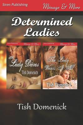 Determined Ladies [The Lady Dares: The Lady Wants It All] (Siren Publishing Menage and More) (Paperback)