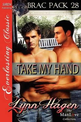 Take My Hand [Brac Pack 28] (Siren Publishing Everlasting Classic Manlove) (Paperback)