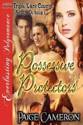 Possessive Protectors [Triple Dare County, South Dakota 1] (Siren Publishing Everlasting Polyromance) (Paperback)