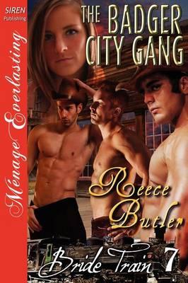 The Badger City Gang [Bride Train 7] (Siren Publishing Menage Everlasting) (Paperback)