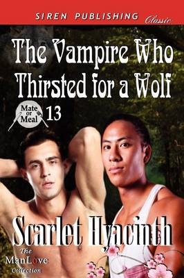 The Vampire Who Thirsted for a Wolf [Mate or Meal 13] (Siren Publishing Classic Manlove) (Paperback)