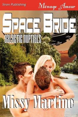 Space Bride [Galactic Nuptials 1] (Siren Publishing Menage Amour) (Paperback)