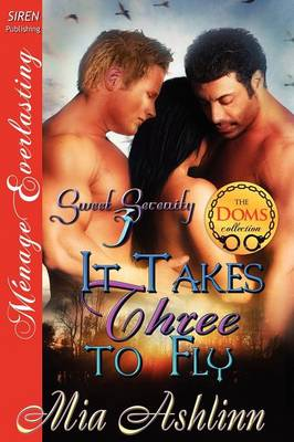 It Takes Three to Fly [Sweet Serenity 3] (Siren Publishing Menage Everlasting) (Paperback)