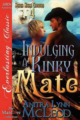 Indulging a Kinky Mate [Rough River Coyotes 4] (Siren Publishing Everlasting Classic Manlove) (Paperback)