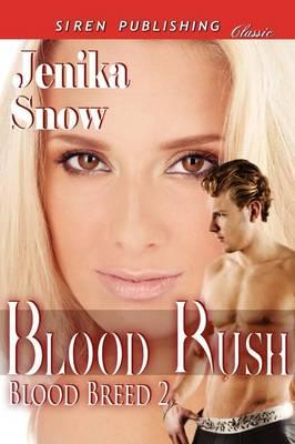Blood Rush [Blood Breed 2] (Siren Publishing Classic) (Paperback)